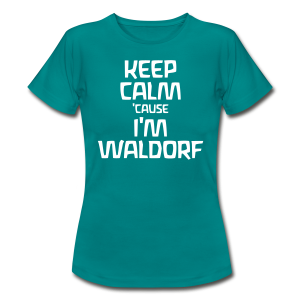 Keep Calm 'cause I'm Waldorf  - Frauen T-Shirt