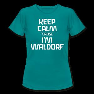 Keep Calm 'cause I'm Waldorf
