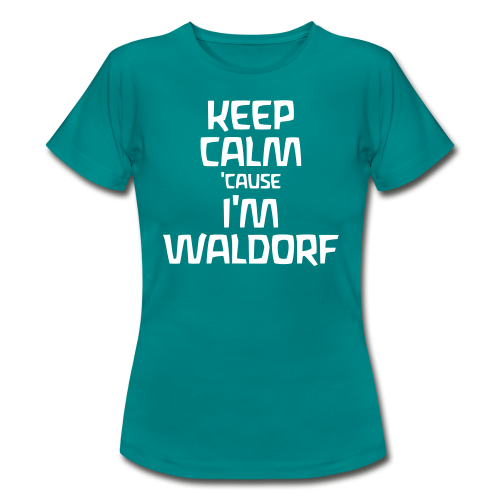 Keep Calm 'cause I'm Waldorf  - Women's T-Shirt