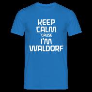 T-Shirts ~ Männer T-Shirt ~ Keep Calm 'cause I'm Waldorf