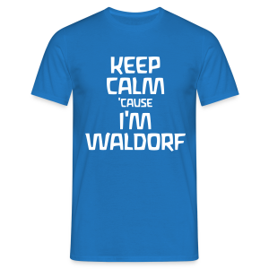 Keep Calm 'cause I'm Waldorf  - Männer T-Shirt