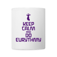 Tassen & Zubehör ~ Tasse ~ Keep Calm And Do Eurythmy