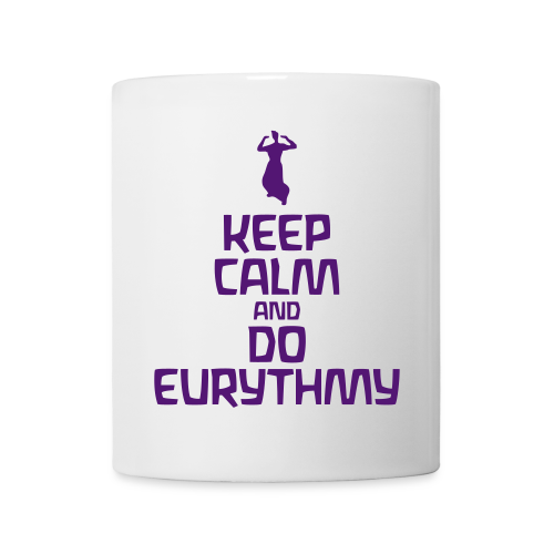 Keep Calm And Do Eurythmy - Tasse