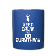 Tassen & Zubehör ~ Tasse einfarbig ~ Keep Calm And Do Eurythmy