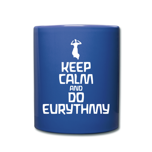 Keep Calm And Do Eurythmy - Tasse einfarbig