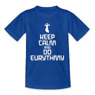 T-Shirts ~ Kinder T-Shirt ~ Keep Calm And Do Eurythmy