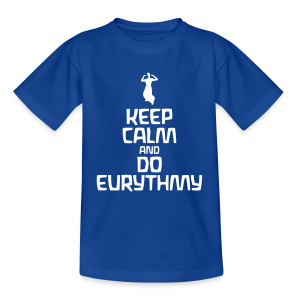 Keep Calm And Do Eurythmy - Kinder T-Shirt