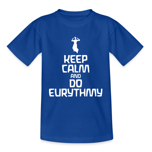 Keep Calm And Do Eurythmy