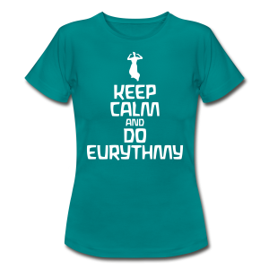 Keep Calm And Do Eurythmy - Frauen T-Shirt