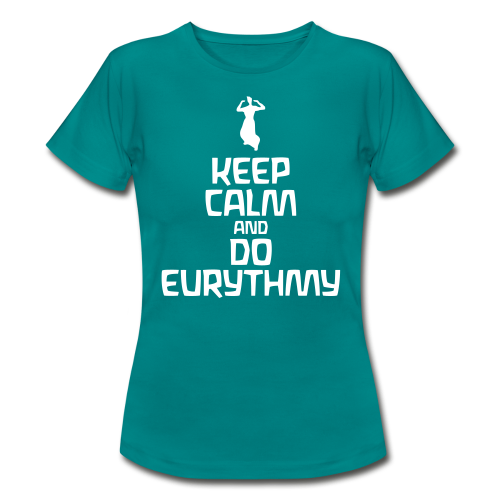 Keep Calm And Do Eurythmy - Women's T-Shirt