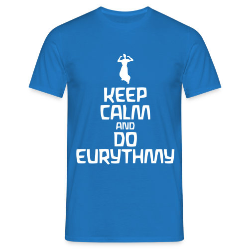 Keep Calm And Do Eurythmy - Men's T-Shirt