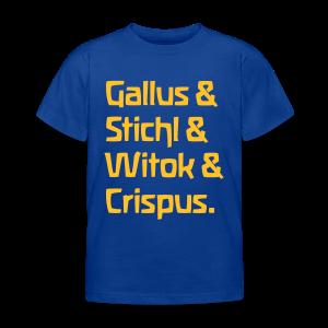 Gallus & Stichl & Witok & Crispus - Kinder T-Shirt