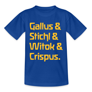 Gallus & Stichl & Witok & Crispus - Kinder T-Shirt