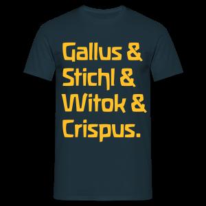 Gallus & Stichl & Witok & Crispus - Männer T-Shirt
