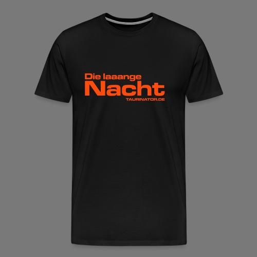 Die laaange Nacht - Premium T-Shirt - Männer Premium T-Shirt