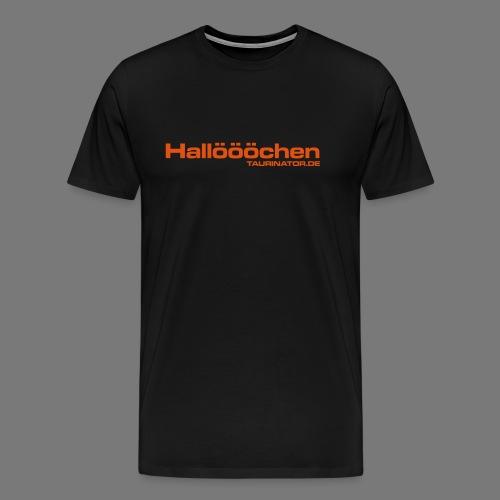 Hallöööchen - Premium T-Shirt - Männer Premium T-Shirt
