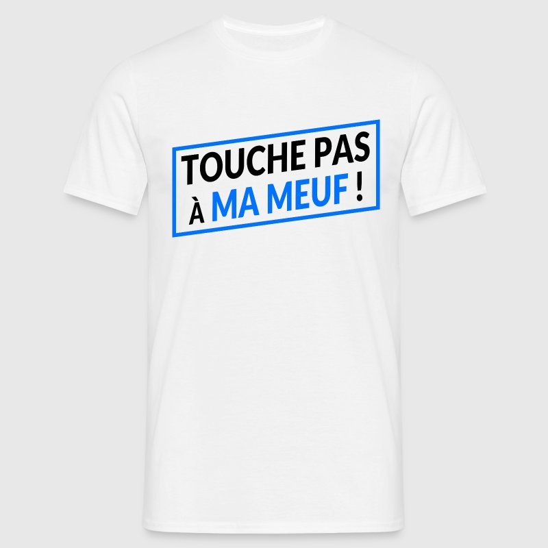 touche pas ma meuf Tee shirts - T-shirt Homme
