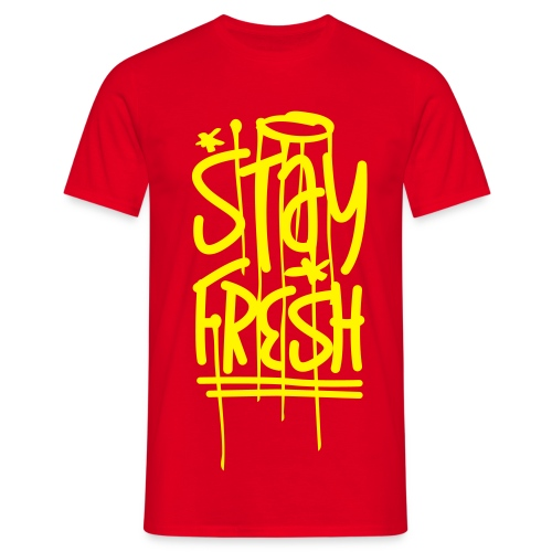 STAY FRESH !!! - T-shirt Homme