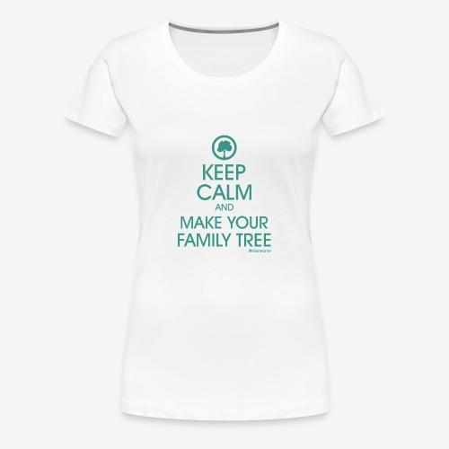 T-shirt qualité supérieure femme - Keep calm and make your family tree - T-shirt Premium Femme