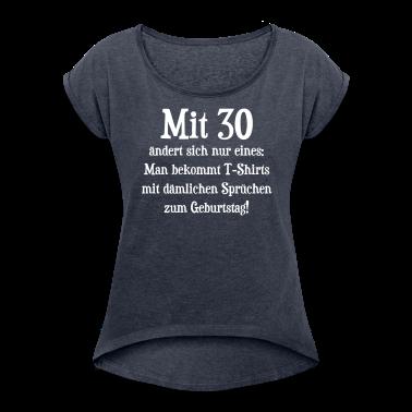 30 geburtstag mit 30 spruch t shirts t shirt spreadshirt. Black Bedroom Furniture Sets. Home Design Ideas