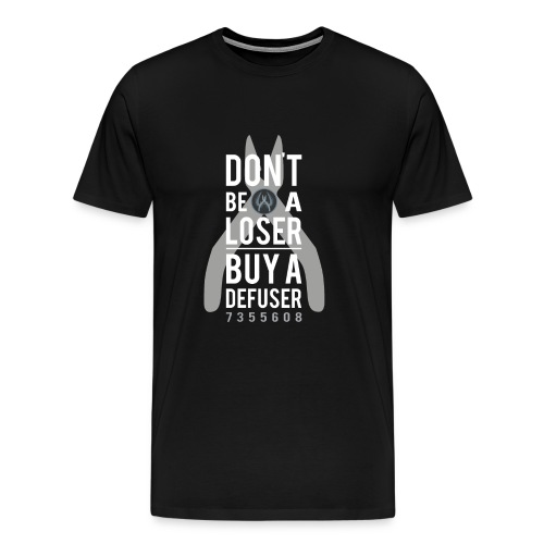 Don't be a loser, buy a defuser! - Men's Premium T-Shirt