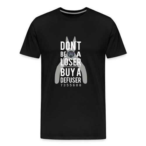Don't be a loser, buy a defuser! - Men's Premium T-Shirt