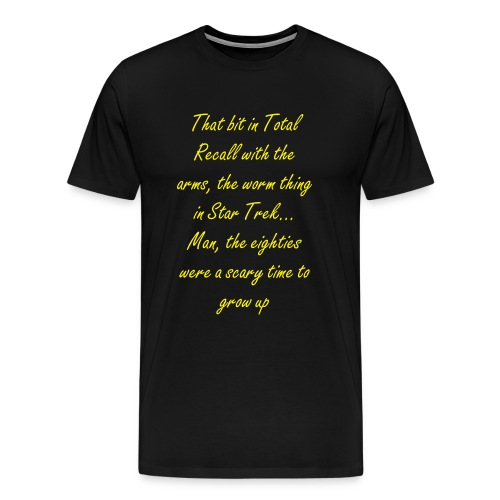 The eighties were a scary time yellow/black - Men's Premium T-Shirt
