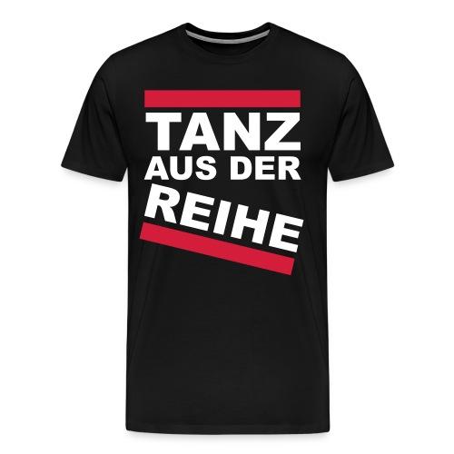 Tanz aus der Reihe - Männer Premium T-Shirt