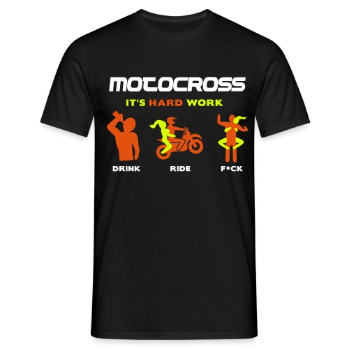 Motocross - It's hard work - Männer T-Shirt