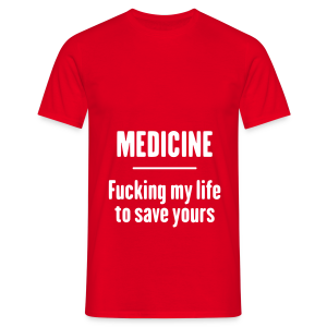 Medicine Fucking Life - T-shirt Homme