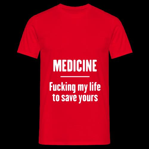 Medicine Fucking Life - T-shirt Homme