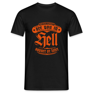 See You in Hell - Sooner or Later - Männer T-Shirt