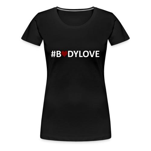 BodyLove Shirt  - Frauen Premium T-Shirt