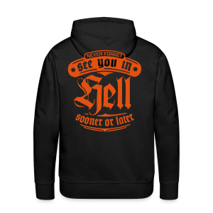 See You in Hell - Sooner or Later - Männer Premium Hoodie