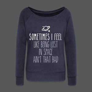 Sometimes I feel like being lost in space ain't that bad - Frauen Pullover mit U-Boot-Ausschnitt von Bella