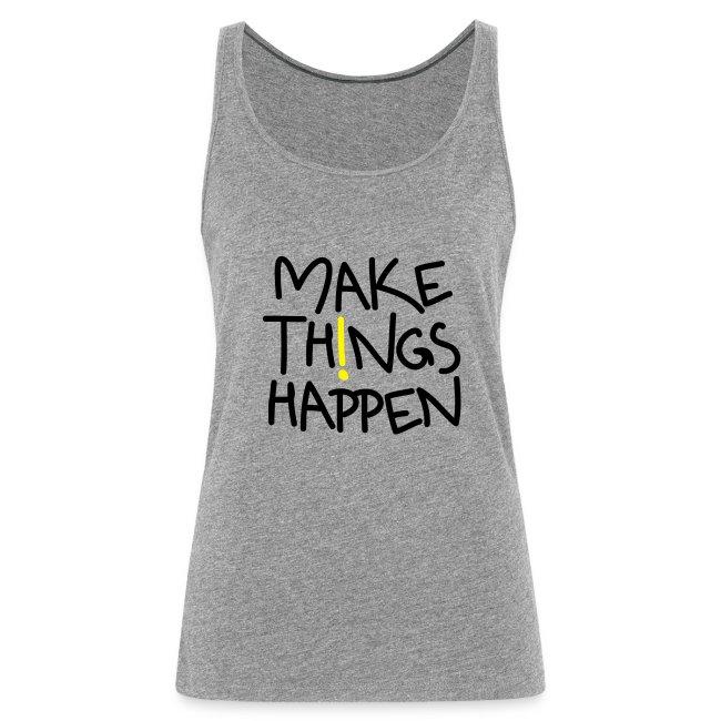 """Damen Premium Top """"Make Things Happen!"""""""