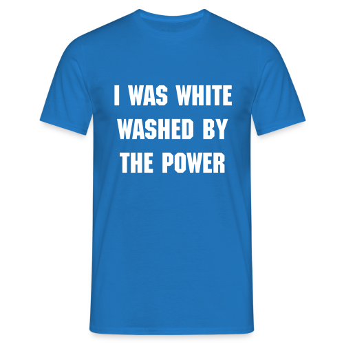 I was White Washed by... - Männer T-Shirt