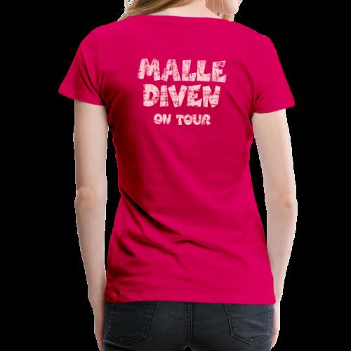 Malle Diven on Tour Vintage/Pink T-Shirt S bis 3XL - Frauen Premium T-Shirt