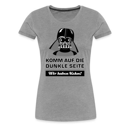 Komm auf die dunkle Seite - wir haben Kekse! - Frauen Premium T-Shirt