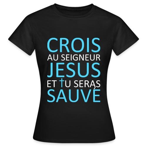 Crois Jésus Sauve - T-shirt Femme