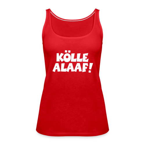 Kölle Alaaf (Weiß) Damen Tank Top - Frauen Premium Tank Top