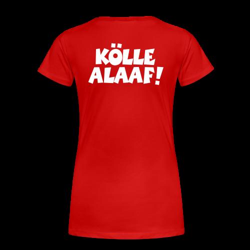 Kölle Alaaf (Weiß) S-3XL Damen T-Shirt Rückenaufdruck - Frauen Premium T-Shirt