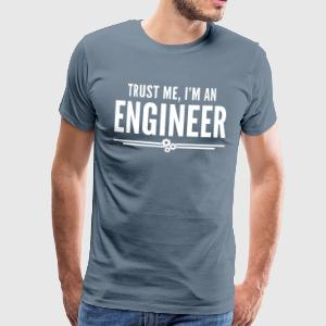 Trust Me Engineer Funny Quote T-shirts - Herre premium T-shirt