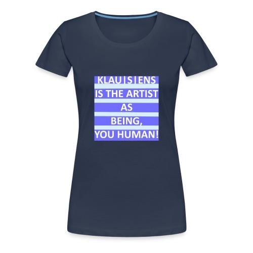 T-SHIRT mit Aufdruck     Slogan von KLAUSENS - Frauen Premium T-Shirt