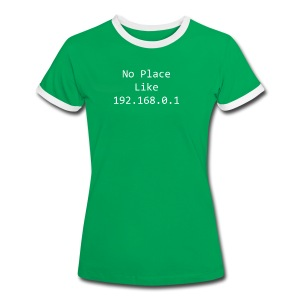 No Place Like 192.168.0.1 - Women's Ringer T-Shirt