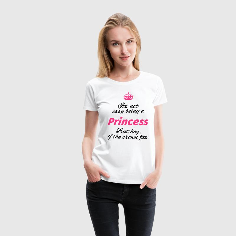 Its not easy being a princess T-Shirts - Women's Premium T-Shirt