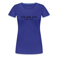 T-Shirts ~ Frauen Premium T-Shirt ~ Iceland 2016 - I was there