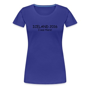 Iceland 2016 - I was there - Frauen Premium T-Shirt