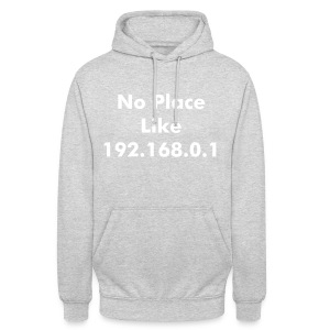 No Place Like 192.168.0.1 - Unisex Hoodie
