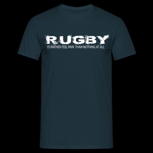 Rather Feel Pain - Men's T-Shirt